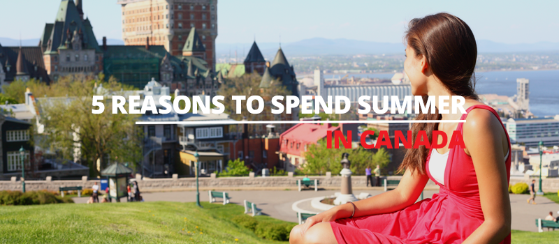 Canada is a great country to visit, especially in summer. Here are 5 reasons why you should spend summer in Canada. Discover the Canadian Rockies, Banff National Park, Niagara Falls, Bus rides around Toronto and other major cities